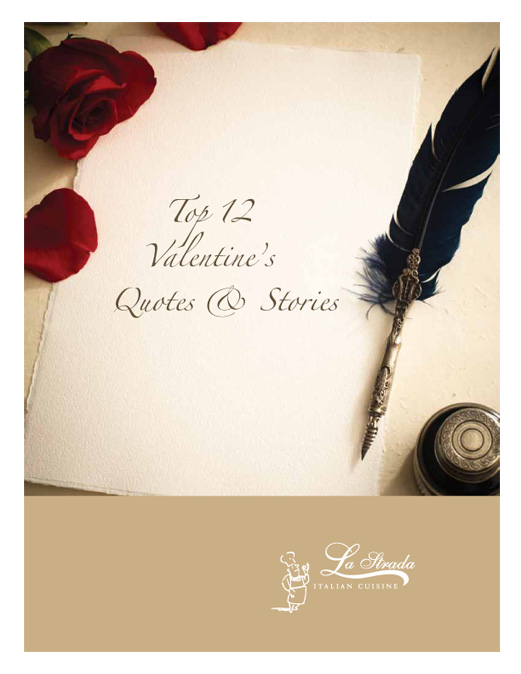 La Strada Restaurant Top 12 Valentine's Quotes & Stories